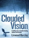 Clouded Vision: Quick Reads Edition (eBook)